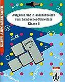 Aufgabenbank Mathematik / Aufgabenbank Mathematik: Aufgabenbanken /Klassenarbeiten zum Lambacher-Schweizer (mit Lösungen) / Aufgaben und Klassenarbeiten Klasse 8