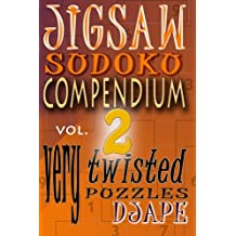 Jigsaw Sudoku Compendium: Very Twisted Puzzles: 2