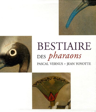 Le Bestiaire des pharaons par Pascal Vernus