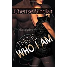 This Is Who I Am by Cherise Sinclair (2013-07-21)