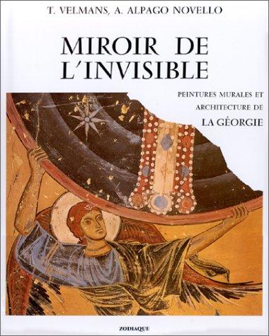 Miroir de l'invisible : Peintures murales et architecture de la Géorgie