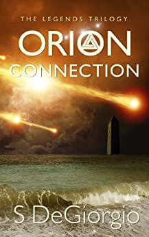 Orion Connection: The Legends Trilogy (The Orion Series Book 1) by [DeGiorgio, S]