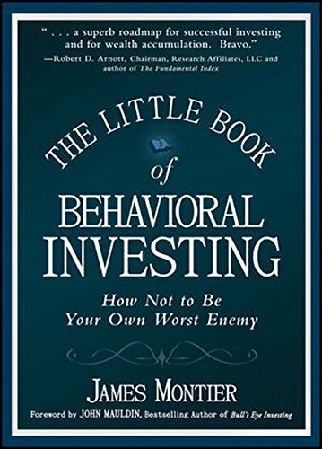 Little Book of Behavioral Investing - How Not to Be Your Own (Little Books, Big Profits (UK))