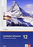 Lambacher Schweizer - Ausgabe für Bayern. Lösungen 12. Schuljahr von Dorn. Matthias (2011) Broschiert