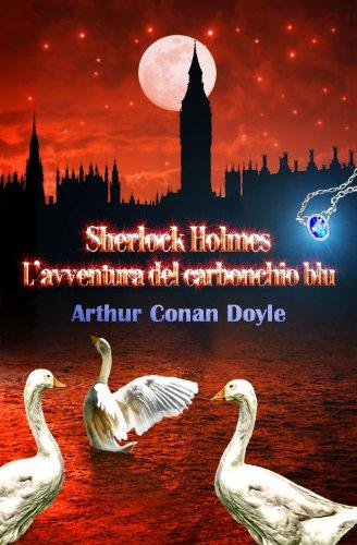 Sherlock Holmes: L'avventura del carbonchio blu (Edizione bilingue con testo italiano e inglese)