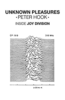 Unknown Pleasures: Inside Joy Division by [Hook, Peter]