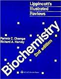 #6: Biochemistry (Lippincott's Illustrated Reviews Series)