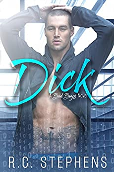 Dick: A Bad Boys Novel by [Stephens, R.C.]