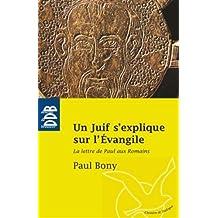 Un Juif s'explique sur l'Evangile: La Lettre de Paul aux Romains (Chemin de Dialogue)
