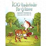 100 Kinderlieder fuer Gitarre - arrangiert für Gitarre [Noten/Sheetmusic]