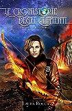 Il Regno del Fuoco: Saga - Le Cronistorie degli Elementi (Vol. 3)