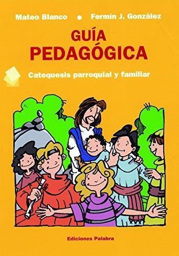 Descargar Libro Guía pedagógica (Catequesis parroquial y familiar) de Mateo Blanco Cotano