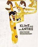 Klimt und die Antike: Erotische Begegnungen -