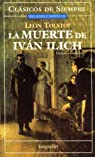 La muerte de Ivan Ilich/The Death of Ivan Ilyich: Version Completa/Complete Work par Tolstoy
