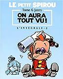 Le Petit Spirou, l'intégrale, tome 2 - On aura tout vu
