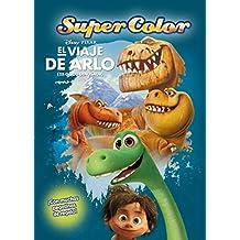 El viaje de Arlo. Supercolor: ¡Con muchas pegatinas de regalo! (Disney. El viaje de Arlo)
