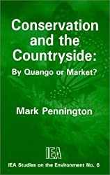 Conservation and the Countryside: By Quango or Market? (Studies on the Environment)