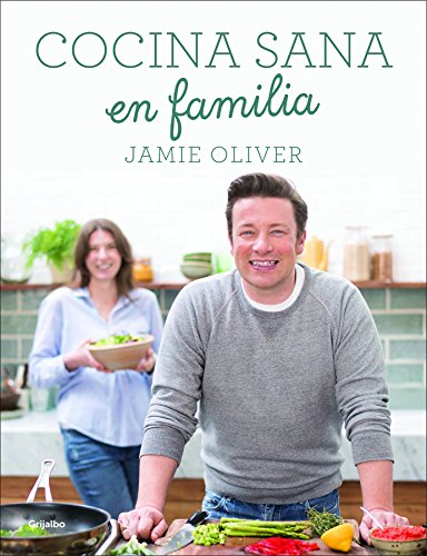 Cocina sana en familia (Sabores) por Jamie Oliver