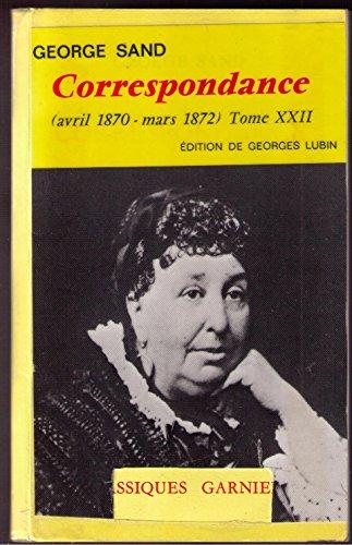 Correspondance (avril 1870 - mars 1872) Tome XXII par George Sand