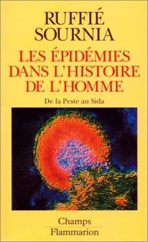 Les épidémies dans l'histoire de l'homme : Essai d'anthropologie médicale