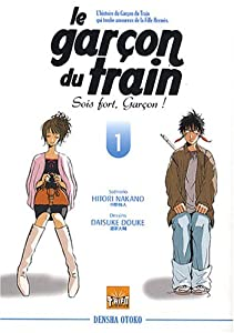 Le garçon du train : Sois fort garçon ! Edition simple Tome 1