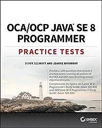 OCA / OCP Java SE 8 Programmer Practice Tests: Exam 1Z0-808 and Exam 1Z0-809