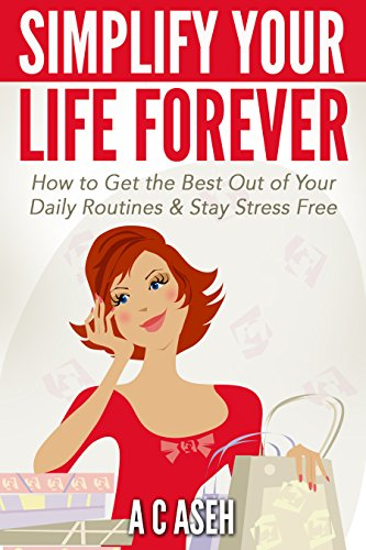 simplify-your-life-and-stay-stress-free-get-the-best-out-of-your-daily-routines-stay-stress-free-max
