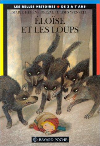 Eloïse et les loups par Ulises Wensell, Marie-Hélène Delval