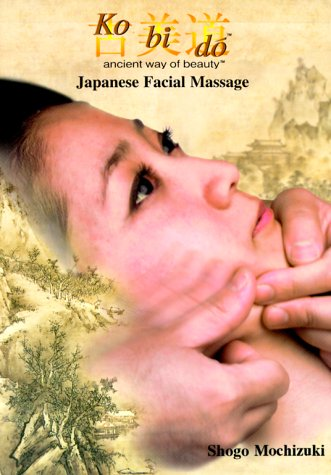 Ko Bi Do Ancient Way of Beauty: Japanese Facial Massage por Shogo Mochizuki