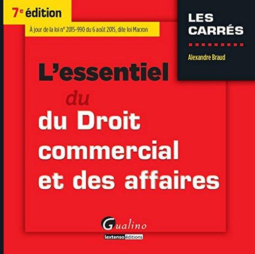 L'Essentiel du Droit commercial et des affaires, 7ème Ed.