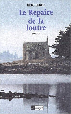 """<a href=""""/node/13419"""">Le Repaire de la loutre</a>"""