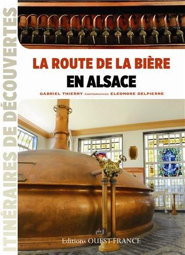 ROUTE DE LA BIERE EN ALSACE par Gabriel THIERRY Eleonore DELPIERRE