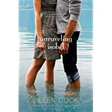 Unraveling Isobel by Eileen Cook (2012-10-30)