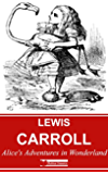 Alice's Adventures in Wonderland (Illustrated) + Free Audiobook (Lewis Carroll Collection 1) (English Edition)