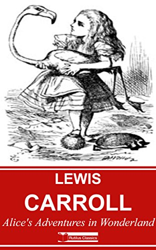 Alice's Adventures in Wonderland (Illustrated) + Free Audiobook (Lewis Carroll Collection 1)