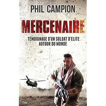 Mercenaire : un soldat d'élite autour du monde