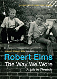 The Way We Wore: A Life In Threads (English Edition)