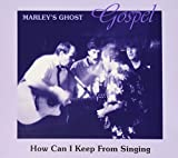 Songtexte von Marley's Ghost - How Can I Keep From Singing