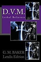 D.V.M. (Lethal Believers Series - Letalis Edition Book 2)
