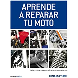 Aprende a reparar tu moto: Hazlo tú mismo y ahorra en el mantenimiento de tu moto (Motor)