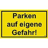 Parken auf eigene Gefahr!, 150 x 250 mm, Warning-, description- and prohibition-sign, PST-plastic