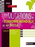 Les Mutations de l'économie mondiale au XXe siècle - Prépa HEC 1ère année - Coll. Nouveaux continents