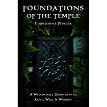 Foundations of the Temple: A Witchcraft Tradition of Love, Will & Wisdom