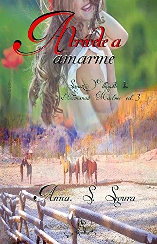 Atrevete a amarme (Saga y llegaste tu. Hermanos Marlowe Vol. 3) (Saga Hermanos Marlowe) por Anna Soler