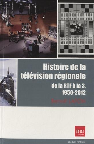 Histoire de la télévision régionale : De la RTF à la 3, 1950-2010