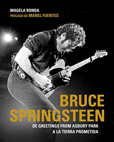 Bruce Springsteen: De Greetings from Asbury Park a la tierra prometida / Greetings from Asbury Park por Magela Ronda