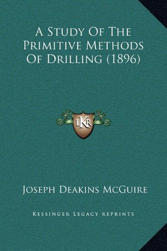 A Study of the Primitive Methods of Drilling (1896)