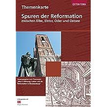 Spuren der Reformation (Themenkarte): zwischen Elbe, Elster, Oder und Ostsee
