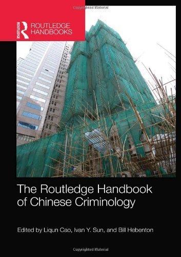 The Routledge Handbook of Chinese Criminology (Routledge International Handbooks) (2013-07-18)