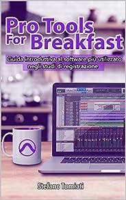 Pro Tools For Breakfast: Guida introduttiva al software più utilizzato negli studi di registrazione audio per